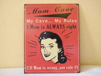 RETRO  OBRAZ - MOM CAVE-MOM IS ALWAYS RIGHT -PLECH